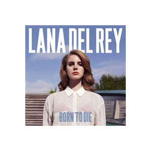 DEL REY LANA - Born To Die DELUXE EDITION + BONUS TRACKS