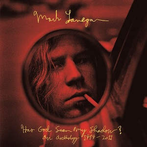 LANEGAN MARK - Has God Seen My Shadow? An Anthology 1989-2011 2CD