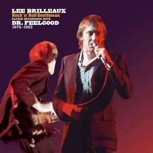 LEE BRILLEAUX - Rock'N'Roll Gentleman (Eleven recordings with Dr. Feelgood 1975-1993) LP UUSI