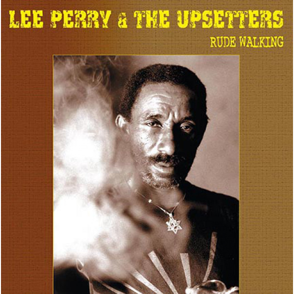 LEE PERRY & THE UPSETTERS - Rude Walking LP UUSI Dol