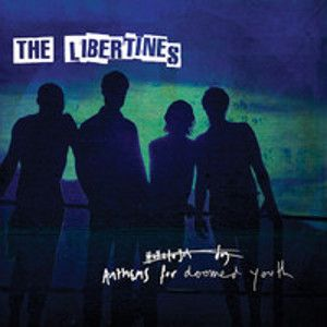 LIBERTINES - Anthems for the doomed youth