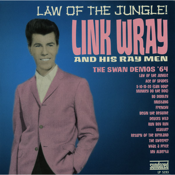 LINK WRAY AND HIS RAY MEN - Law of the jungle-the swan demos 64 LP Sundazed UUSI