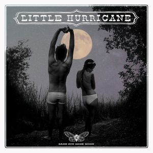 LITTLE HURRICANE - Same Sun Same Moon LP UUSI Mascot
