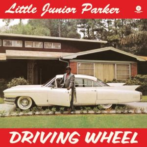 LITTLE JUNIOR PARKER - Driving Wheel LP UUSI WaxTime