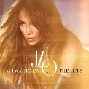 LOPEZ JENNIFER - Dance Again… The Hits