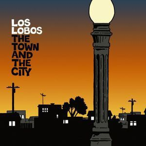 LOS LOBOS - Town and the City