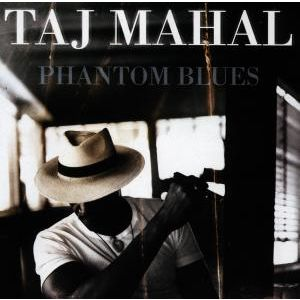 MAHAL TAJ - Phantom blues CD