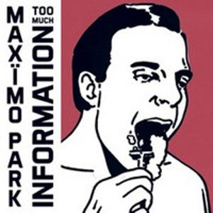 MAXIMO PARK - Too much information 2CD