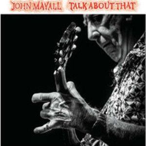 MAYALL JOHN - Talk about that CD