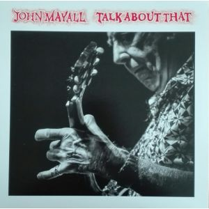 MAYALL JOHN - Talk about that LP Forty Below Records