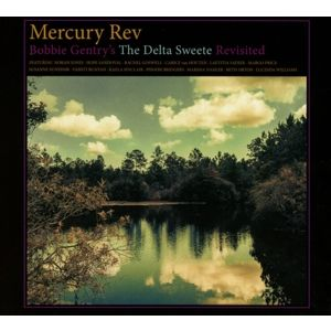 MERCURY REV - Bobby Gentry's the Delta Sweete Revisited LP