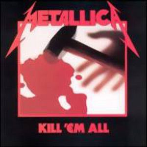 METALLICA - Kill ´em all