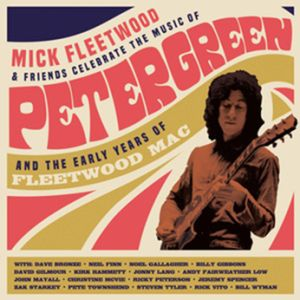 Mick Fleetwood and Friends - Celebrate the Music of Peter Green and the Early Years of Fleetwood Mac 4LP