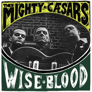 THEE MIGHTY CAESARS - Wiseblood LP Damaged Goods