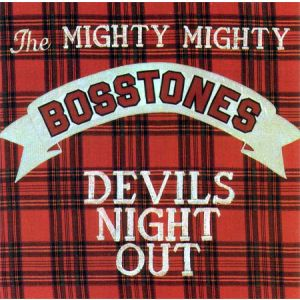 MIGHTY MIGHTY BOSSTONES - Devil s night out