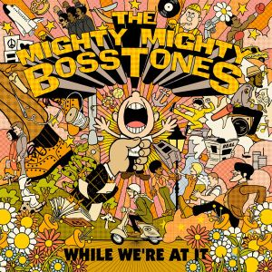 MIGHTY MIGHTY BOSSTONES - While We're At It CD