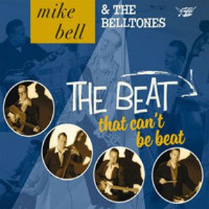 MIKE BELL & THE BELLTONES - The Beat That Can't Be Beat LP+CD