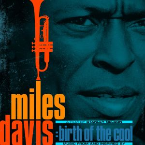 DAVIS MILES - Music From And Inspired By Birth Of The Cool, A Film By Stanley Nelson 2LP
