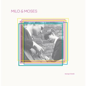 MILO & MOSES - Among Friends LP UUSI Khy