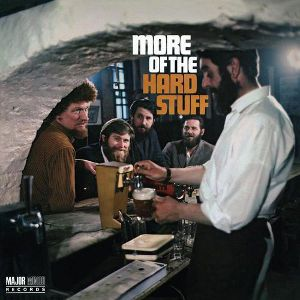 DUBLINERS - More of the Hard Stuff