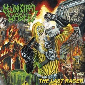 MUNICIPAL WASTE - Last Rager CD