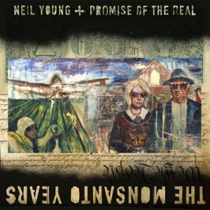 YOUNG NEIL + PROMISE OF THE REAL - Monsanto Years CD+DVD