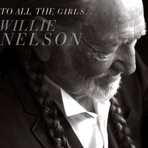 NELSON WILLIE - To All the Girls