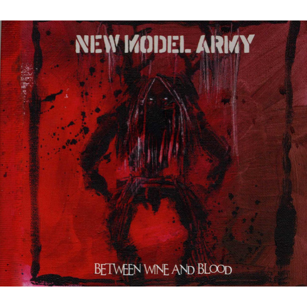 NEW MODEL ARMY - Between Wine and Blood 2CD