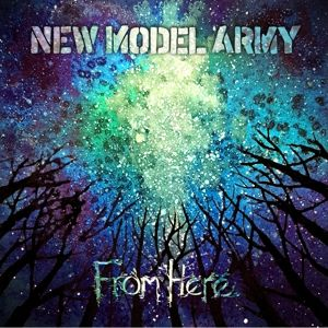 NEW MODEL ARMY - From Here CD