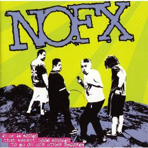 NOFX - 45 or 46 Songs That Weren´t Good Enough to Go on Our Other Records 2CD