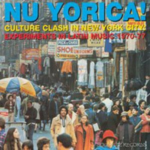 V/A - Nu Yorica! Culture Clash In New York City: Experiments In Latin 2LP Part I