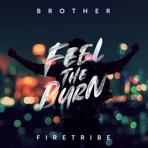 BROTHER FIRETRIBE - Feel The Burn CD