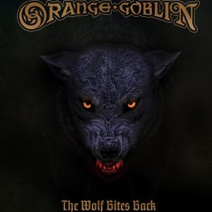 ORANGE GOBLIN - The Wolf Bites Back LP UUSI Universal BLACK VINYL