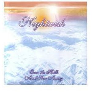 NIGHTWISH - Over the Hills and Far Away (2008 EDITION)