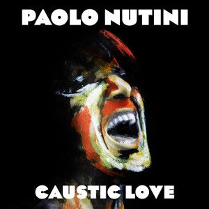 NUTINI PAOLO - Caustic Love
