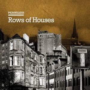PENNILESS - Rows of Houses