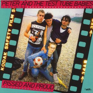 PETER AND THE TEST TUBE BABIES - Pissed And Proud LP Radiation UUSI