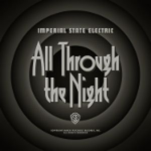 IMPERIAL STATE ELECTRIC - All through the night CD