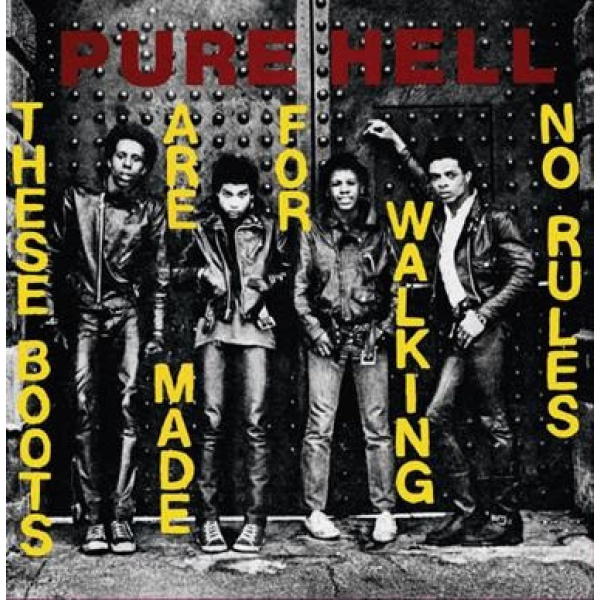 "PURE HELL - These Boots Are Made For Walking / No Rules 7"" Radiation"