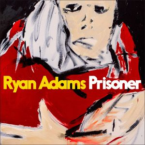 ADAMS RYAN - Prisoner CD