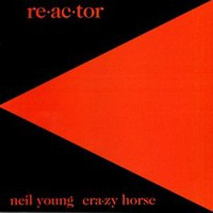 YOUNG NEIL - Re-ac-tor