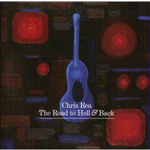 REA CHRIS - Road to hell and back live 2006 CD