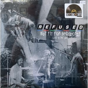REFUSED -  Not Fit For Broadcast (Live At The BBC) RSD2020 release