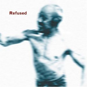 REFUSED - Songs to Fan the Flames of Discontent CD