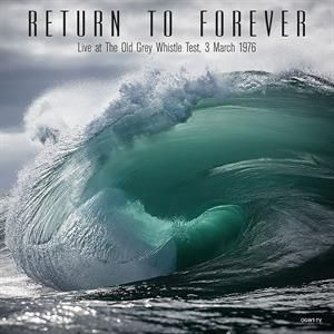RETURN TO FOREVER - Live At the Old Grey Whistle Test 3 March 1976 LP UUSI Alternative Fox
