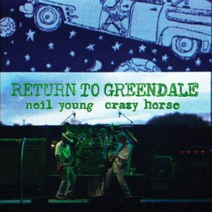YOUNG NEIL & CRAZY HORSE - Return To Greendale 2LP + 2CD +DVD +BLURAY (numbered box).