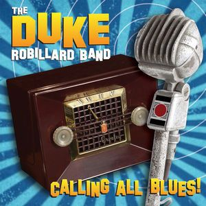 ROBILLARD DUKE BAND - Calling All Blues