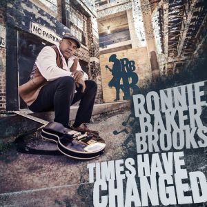 RONNIE BAKER BROOKS - Times have Changed LP Provogue UUSI