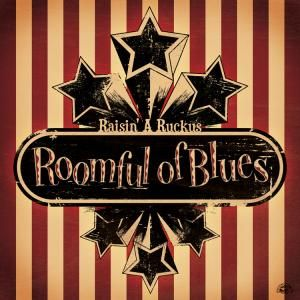 ROOMFUL OF BLUES - Raisin a Ruckus