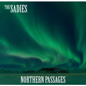 SADIES - Northern Passages LP UUSI Yep Roc